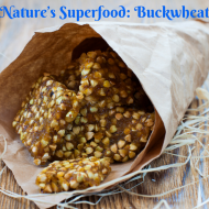 Buckwheat, Nature's Superfood: The Nutrition And Health Benefits Of Buckwheat
