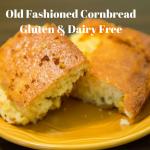 Old Fashioned Cornbread Gluten-Free Dairy-Free