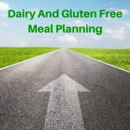 Dairy And Gluten Free Meal Planning