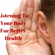 Listening to Your Body for Better Health