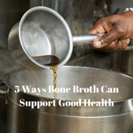 5 Ways Bone Broth Can Support Good Health