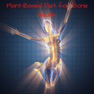 Plant-Based Diet for Bone Health