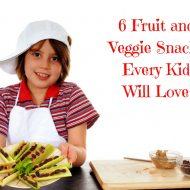 6 Fruit and Veggie Snacks Every Kid Will Love