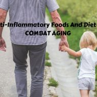 Anti-Inflammatory Foods And Diet To Combat Aging