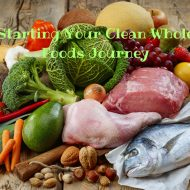 Starting Your Clean Whole Foods Journey