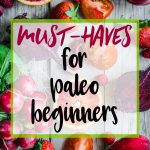 Must Haves for Paleo Beginners